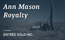 Ann Mason Royalty | Entrée Gold Ltd.