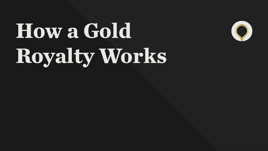 How a Gold Royalty Works